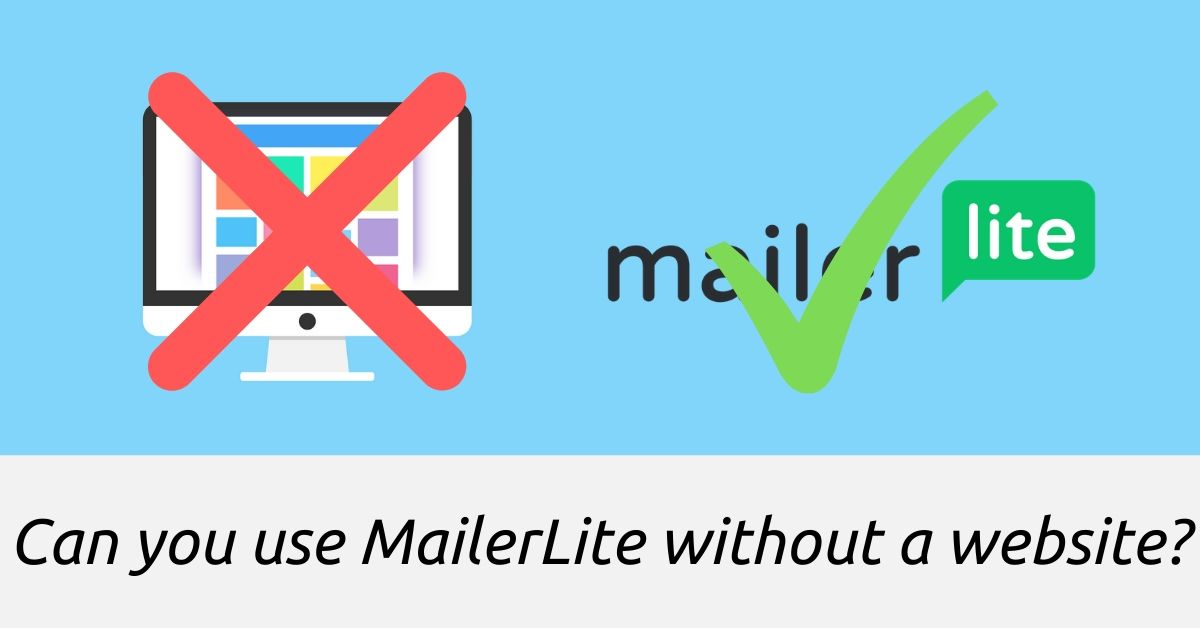 website with an x and mailerlite with a check