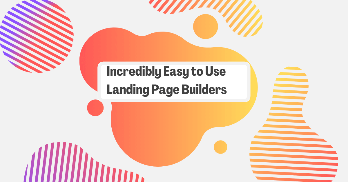 8 Incredibly Easy to Use Landing Page Builders
