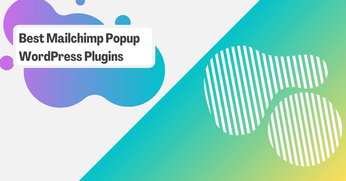 11 Best Mailchimp Popup WordPress Plugins