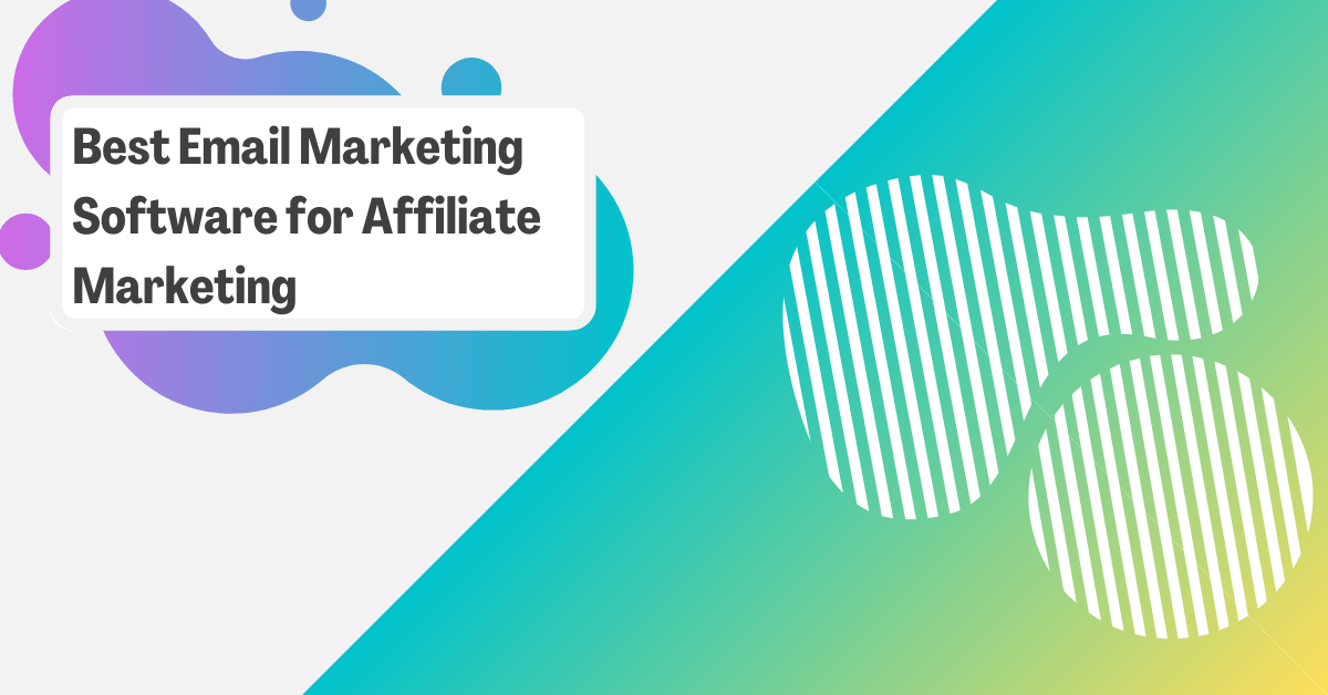 6 Best Email Marketing Software for Affiliate Marketing