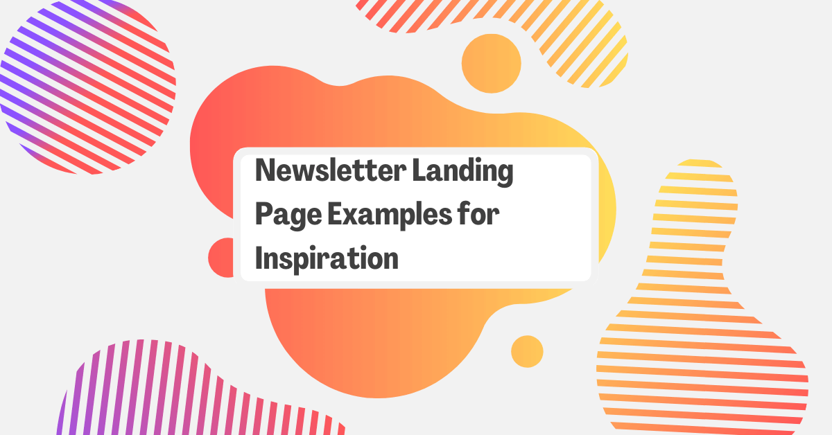 21 Newsletter Landing Page Examples for Inspiration
