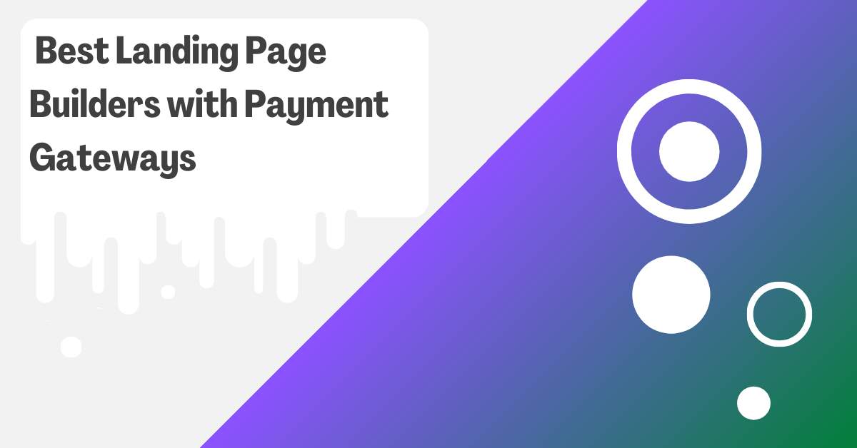 Best Landing Page Builders with Payment Gateways